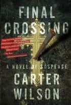 Final Crossing ebook by Carter Wilson