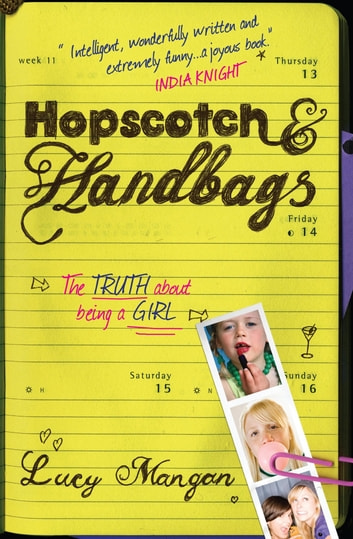 Hopscotch & Handbags - The Truth about Being a Girl ebook by Lucy Mangan
