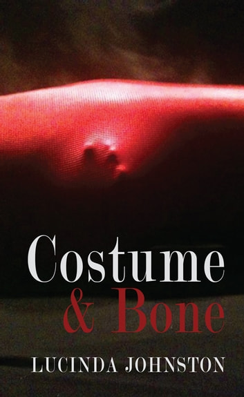 Costume and Bone ebook by Lucinda Johnston