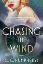 Chasing the Wind ebook by C.C. Humphreys
