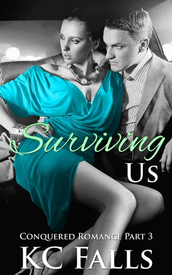Surviving Us - Conquered Romance, #3 ebook by K.C. Falls