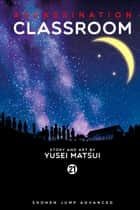 Assassination Classroom, Vol. 21 ebook by