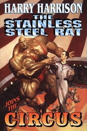 The Stainless Steel Rat Joins The Circus ebook by Harry Harrison