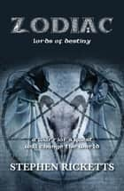 Zodiac - Lords of Destiny ebook by Stephen Ricketts