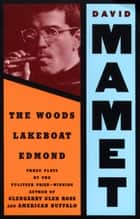 Woods, Lakeboat, Edmond ebook by David Mamet