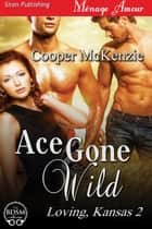 Ace Gone Wild ebook by