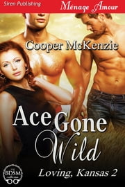 Ace Gone Wild ebook by Cooper McKenzie