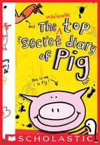 The Unbelievable Top Secret Diary of Pig ebook by Emer Stamp, Emer Stamp