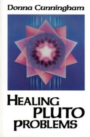 Healing Pluto Problems ebook by Cunningham, Donna