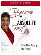 Become Your Absolute Best ebook by Marcia Y. Collins