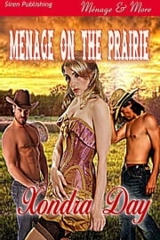 Menage on the Prairie ebook by Xondra Day