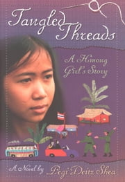 Tangled Threads - A Hmong Girl's Story ebook by Pegi Deitz Shea