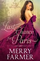 Last Chance for Paris ebook by Merry Farmer