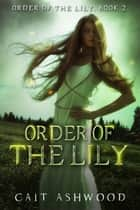 Order of the Lily ebook by Cait Ashwood