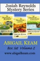 Josiah Reynolds Mysteries Box Set 2: Death By Bourbon, Death By Lotto, Death By Chocolate ebook by Abigail Keam