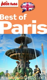 Best of Paris 2015 Petit Futé (with photos and reader comments) ebook by Collectif,Dominique Auzias,Jean-Paul Labourdette