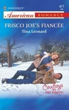 Frisco Joe's Fiancee (Mills & Boon American Romance) ebook by Tina Leonard