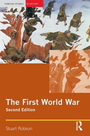 The First World War ebook by Stuart Robson