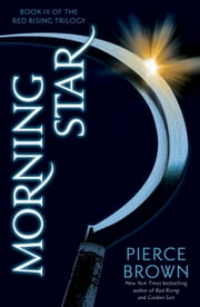 Morning Star - Book III of The Red Rising Trilogy ebook by Pierce Brown