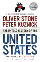 The Untold History of the United States ebook by Oliver Stone, Peter Kuznick