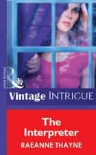 The Interpreter (Mills & Boon Vintage Intrigue) 電子書 by RaeAnne Thayne
