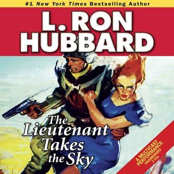 The Lieutenant Takes the Sky audiobook by L. Ron Hubbard