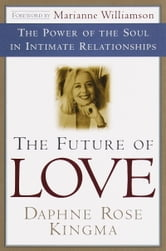The Future of Love ebook by Daphne Rose Kingma