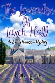 The Lavender Of Larch Hall - Emily Haversson Cozy Mystery Series, #1 ebook by Ruby Loren