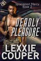 Deadly Pleasure ebook by Lexxie Couper