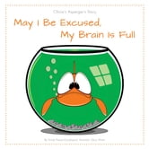 May I Be Excused, My Brain Is Full: Olivia's Asperger's Story ebook by Preuss-Goudreault, Krista