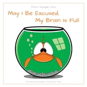 May I Be Excused, My Brain Is Full: Olivias Aspergers Story ebook by Preuss-Goudreault, Krista
