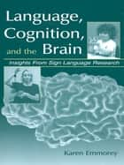 Language, Cognition, and the Brain ebook by Karen Emmorey