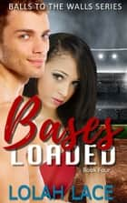 Bases Loaded ebook by Lolah Lace