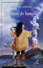 Le chant de lumière - T5 - The Summoning ebook by Robin.D Owens