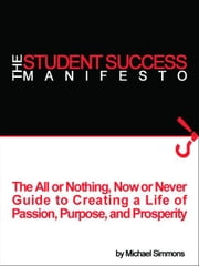 The Student Success Manifesto ebook by Simmons, Michael D.