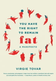 You Have The Right To Remain Fat ebook by Virgie Tovar
