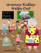 Granny Ridley Helps Out ebook by Carol Dean