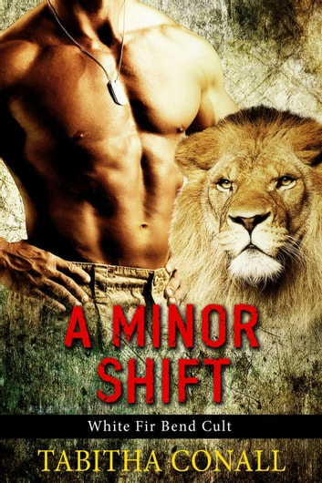 A Minor Shift - White Fir Bend Cult Series, #1 ebook by Tabitha Conall