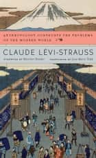 Anthropology Confronts the Problems of the Modern World eBook por Claude Lévi-Strauss