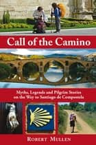 Call of the Camino ebook by Robert Mullen