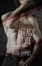 Une affaire de style - The boyfriend chronicles, T3 eBook by River Jaymes