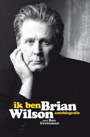 Ik ben Brian Wilson ebook by Kobo.Web.Store.Products.Fields.ContributorFieldViewModel