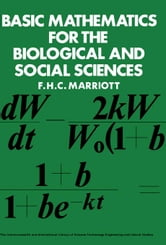 Basic Mathematics for the Biological and Social Sciences ebook by Marriott, F. H. C.