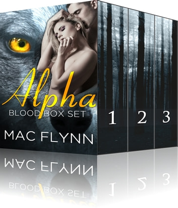 Alpha Blood Box Set ebook by Mac Flynn