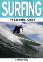 Surfing: The Essential Guide ebook by