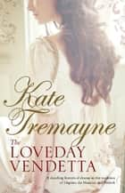The Loveday Vendetta (Loveday series, Book 11) - A spell-binding historical drama set against the rugged, Cornish coast ebook by Kate Tremayne