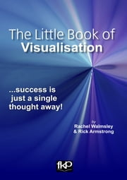 The Little Book of Visualisation ebook by Rachel Walmsley & Rick Armstrong