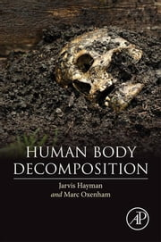 Human Body Decomposition ebook by Jarvis Hayman,Marc Oxenham