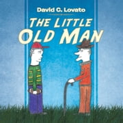 The Little Old Man ebook by David C. Lovato