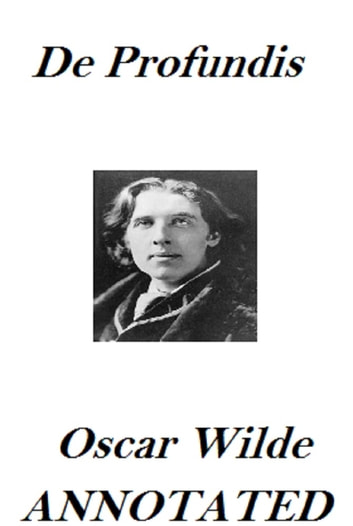 De Profundis (Annotated) ebook by Oscar Wilde